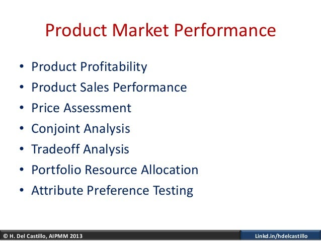 © H. Del Castillo, AIPMM 2013 Linkd.in/hdelcastilloProduct Market Performance• Product Profitability• Product Sales Perfor...