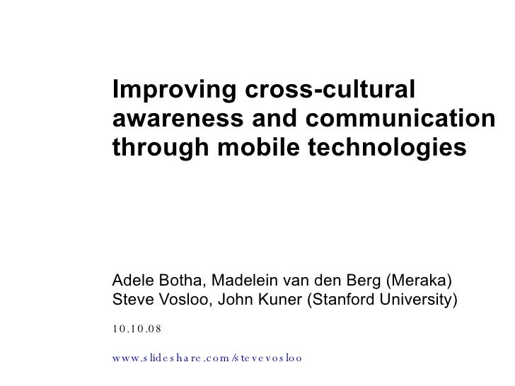 10.10.08 www.slideshare.com/stevevosloo   Improving cross-cultural awareness and communication through mobile technologies...
