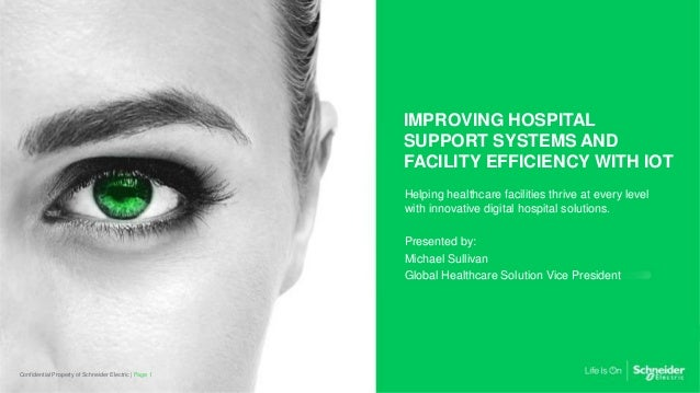 IMPROVING HOSPITAL SUPPORT SYSTEMS AND FACILITY EFFICIENCY WITH IOT Helping healthcare facilities thrive at every level wi...