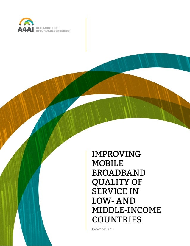 IMPROVING MOBILE BROADBAND QUALITY OF SERVICE IN LOW- AND MIDDLE-INCOME COUNTRIES December 2018
