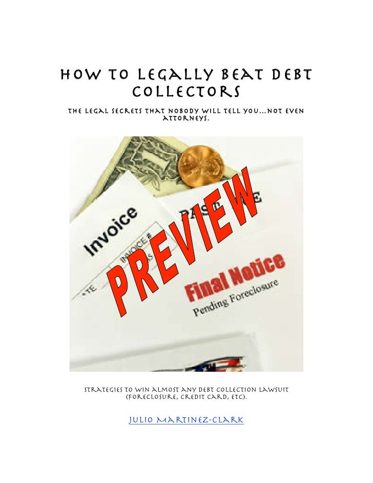 How to Legally Beat Debt       Collectors The legal secrets that nobody will tell you…not even                       attor...
