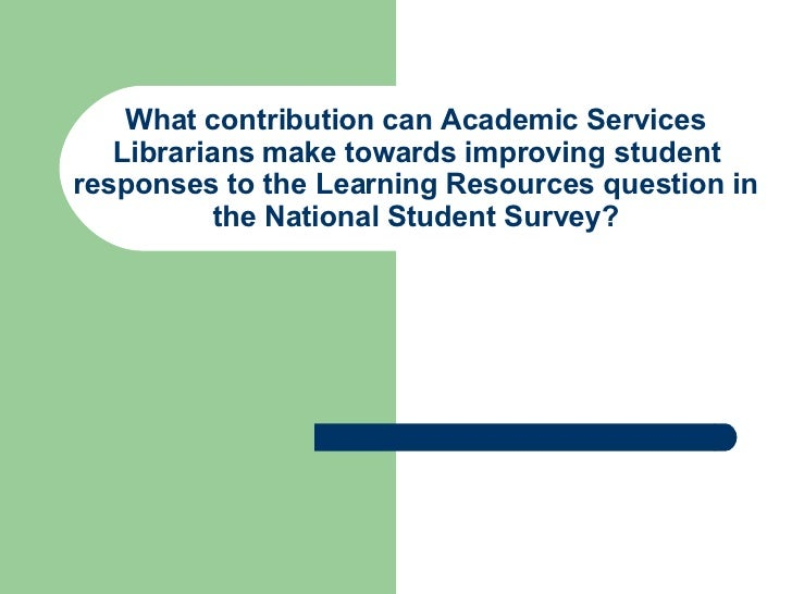 What contribution can Academic Services Librarians make towards improving student responses to the Learning Resources ques...