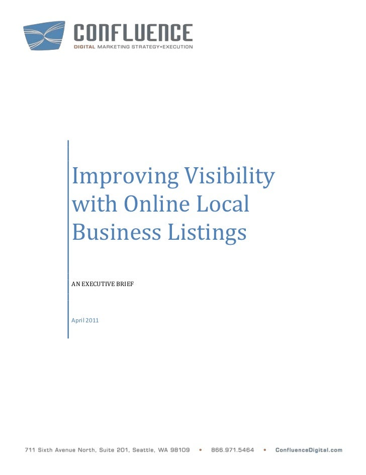 Improving Visibilitywith Online LocalBusiness ListingsAN EXECUTIVE BRIEFApril 2011
