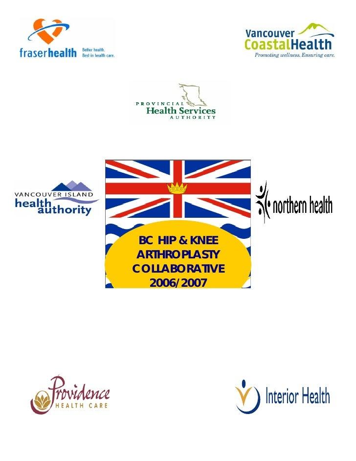 BC HIP & KNEE ARTHROPLASTY COLLABORATIVE   2006/2007