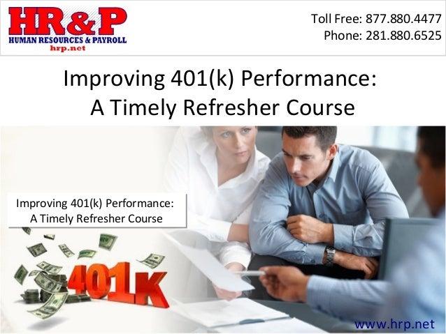 Toll Free: 877.880.4477                                  Phone: 281.880.6525        Improving 401(k) Performance:         ...