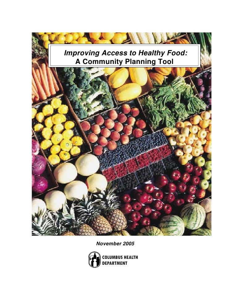Improving Access to Healthy Food:   A Community Planning Tool        November 2005          COLUMBUS HEALTH          DEPAR...