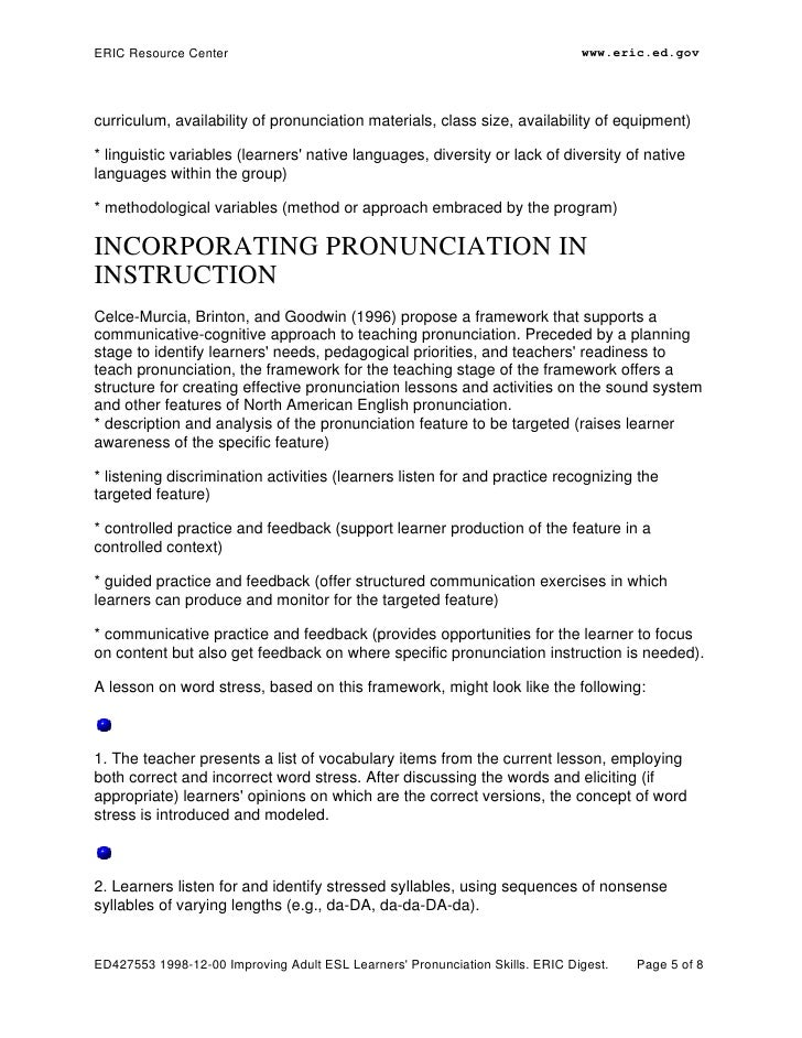 teaching pronunciation to esl adult learners This article proposes a structural model of english language learners'   intervention targeting pronunciation learning strategies for esl adult learners,  focusing.