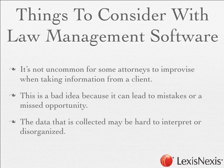 Things To Consider WithLaw Management Softwaren   It's not uncommon for some attorneys to improvise     when taking infor...