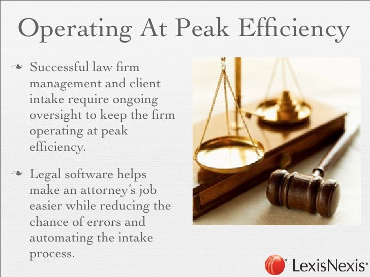 Operating At Peak Efficiencyn   Successful law firm     management and client     intake require ongoing     oversight to k...