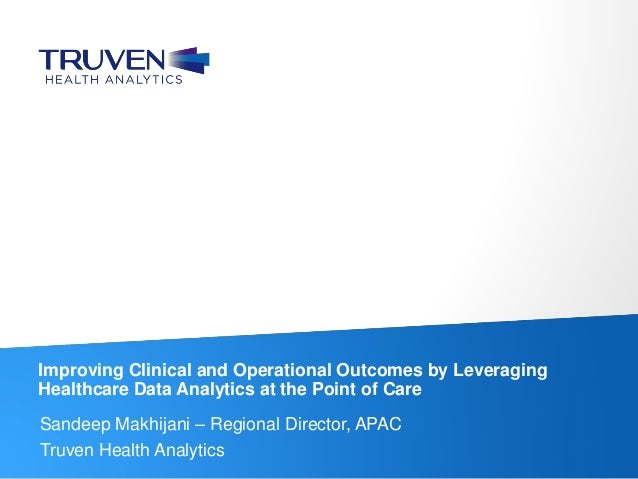 ©Truven Health Analytics Inc. All Rights Reserved. 1 Sandeep Makhijani – Regional Director, APAC Truven Health Analytics I...