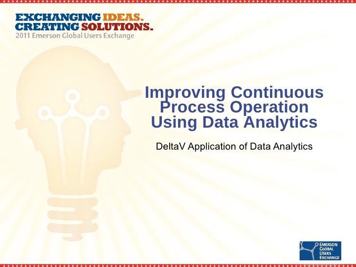 Improving Continuous Process Operation Using Data Analytics DeltaV Application of Data Analytics
