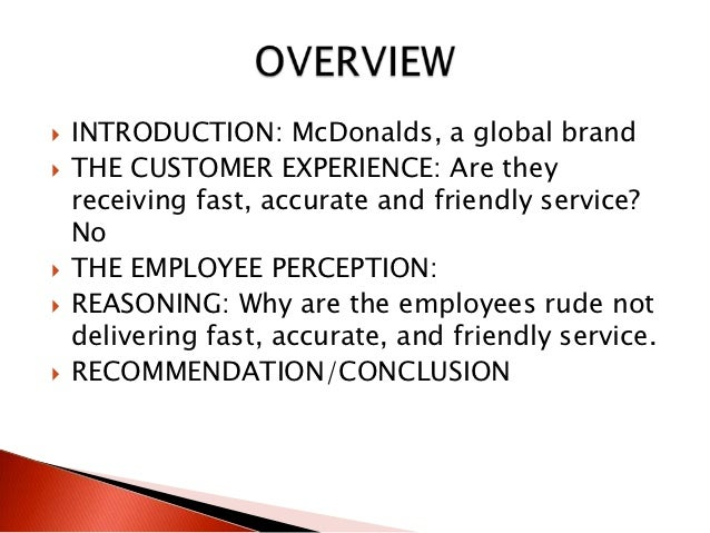 recommendation for mcdonald customer service The mcdonald's corporation provides training  and knowledge involved in restaurant management and food service equipment for  credit recommendation:.