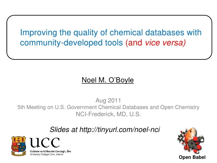 Improving the quality of chemical databases with community-developed tools (and vice versa)<br />Noel M. O'Boyle<br />Aug ...