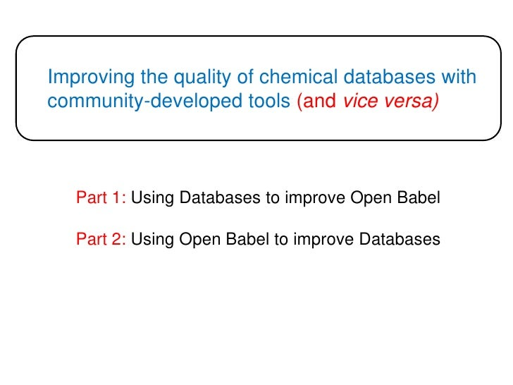 Improving the quality of chemical databases with community-developed tools (and vice versa)<br />Part 1: Using Databases t...