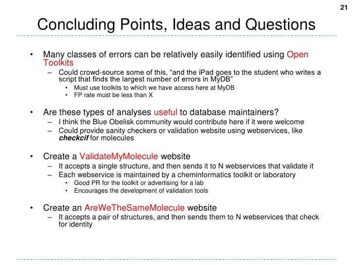 Concluding Points, Ideas and Questions<br />Many classes of errors can be relatively easily identified using Open Toolkits...
