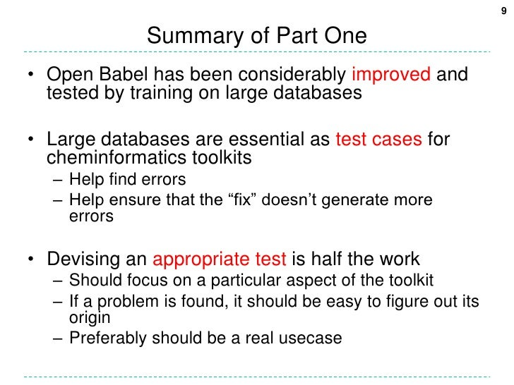 Summary of Part One<br />Open Babel has been considerably improved and tested by training on large databases<br />Large da...