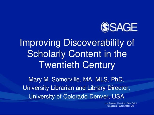 Improving Discoverability of Scholarly Content in the Twentieth Century Mary M. Somerville, MA, MLS, PhD, University Libra...