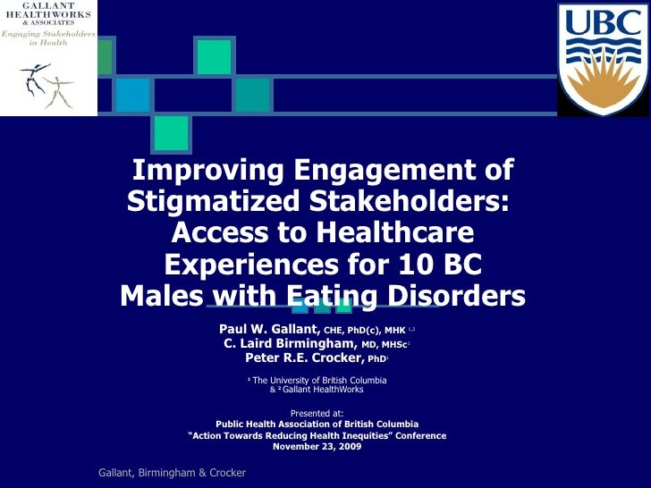 Improving Engagement of Stigmatized Stakeholders:  Access to Healthcare Experiences for 10 BC  Males with Eating Disorders...