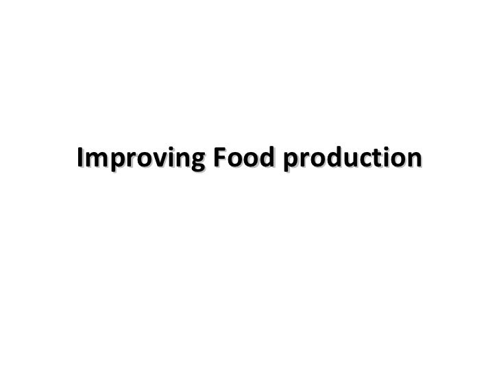 Improving Food production