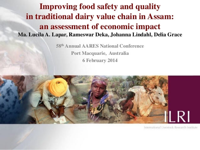 Improving food safety and quality in traditional dairy value chain in Assam: an assessment of economic impact Ma. Lucila A...