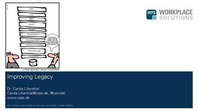 WPS - Workplace Solutions GmbH //// Hans-Henny-Jahnn-Weg 29 //// 22085 HAMBURG Improving Legacy Dr. Carola Lilienthal Caro...
