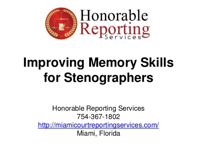 improving memory skills for stenographers honorable reporting servi\u2026improving memory skills for stenographers honorable reporting services 754 367 1802