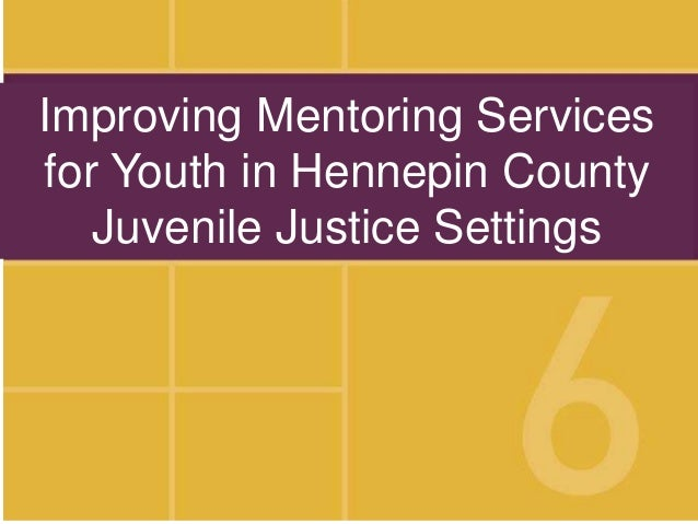 Improving Mentoring Services for Youth in Hennepin County Juvenile Justice Settings