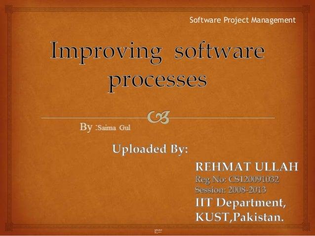 Software Project Managementuploadedby : REHMATULLAH