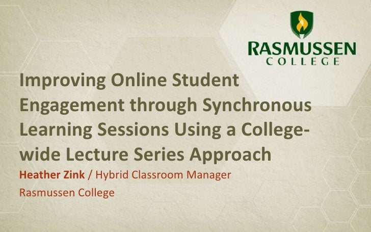 Improving Online StudentEngagement through SynchronousLearning Sessions Using a College-wide Lecture Series ApproachHeathe...