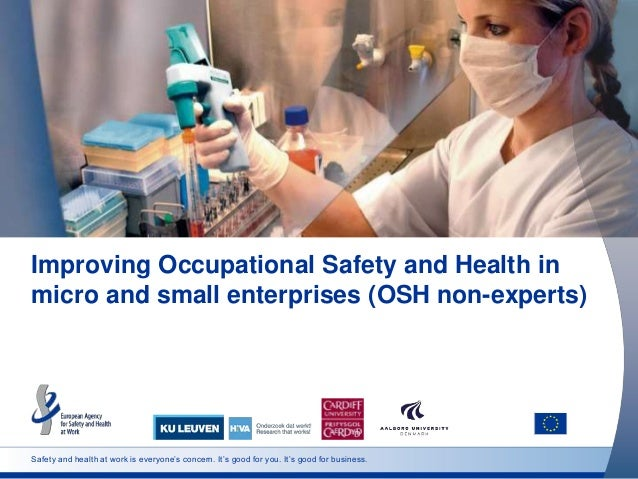 Safety and health at work is everyone's concern. It's good for you. It's good for business. Improving Occupational Safety ...