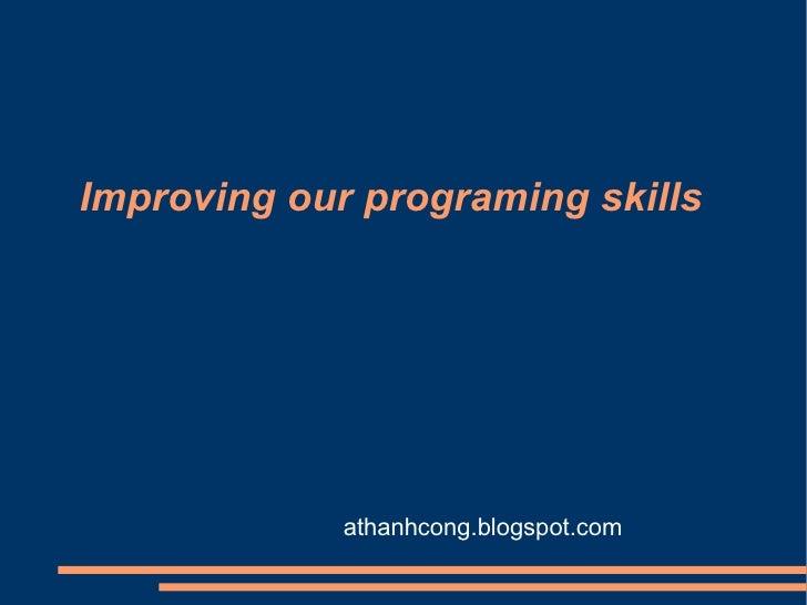Improving our programing skills athanhcong.blogspot.com