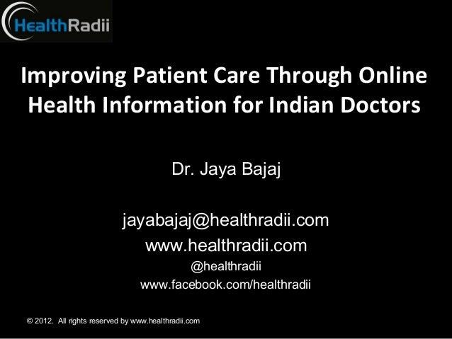 Improving Patient Care Through Online Health Information for Indian Doctors                                         Dr. Ja...