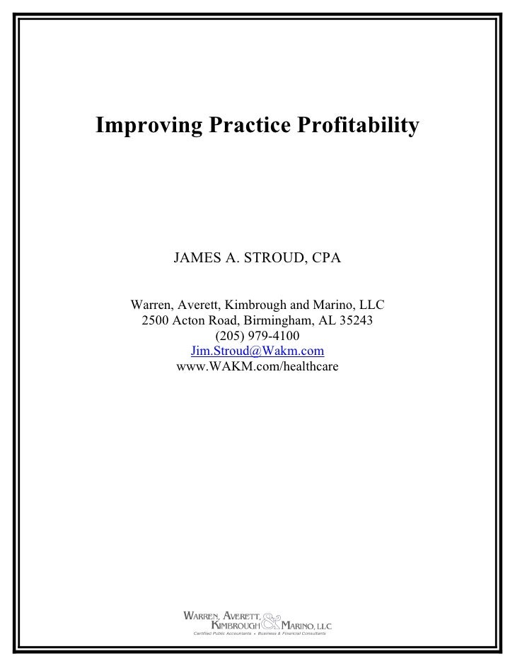 Improving Practice Profitability               JAMES A. STROUD, CPA      Warren, Averett, Kimbrough and Marino, LLC     25...