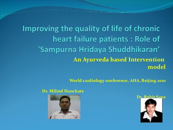 An Ayurveda based Intervention  model World cardiology conference, AHA, Beijing 2010 Dr. Milind Hanchate Dr. Rohit Sane