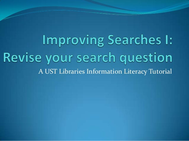 A UST Libraries Information Literacy Tutorial