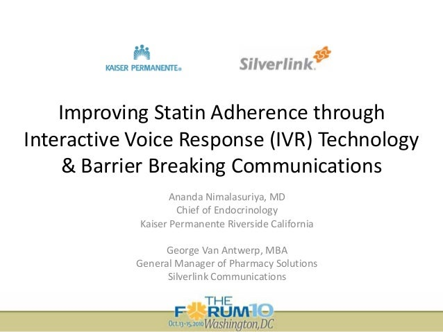 Improving Statin Adherence through  Interactive Voice Response (IVR) Technology  & Barrier Breaking Communications Ananda ...
