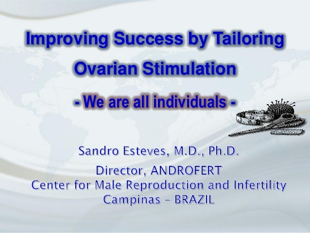 Improving Success by Tailoring Ovarian Stimulation - We are all individuals -