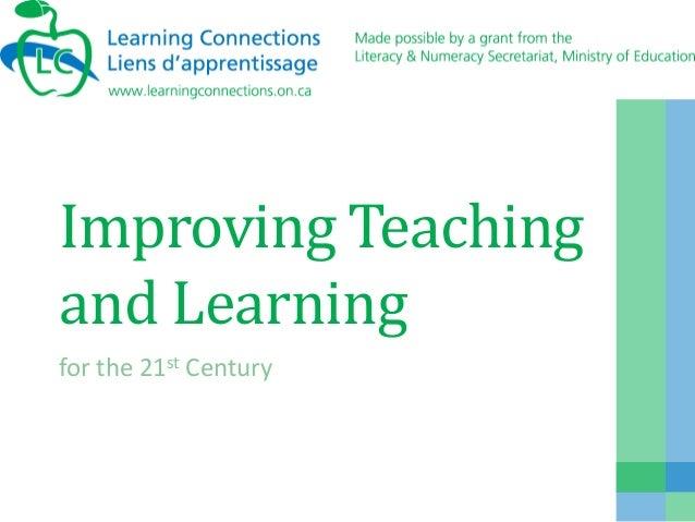 Improving Teachingand Learningfor the 21st Century