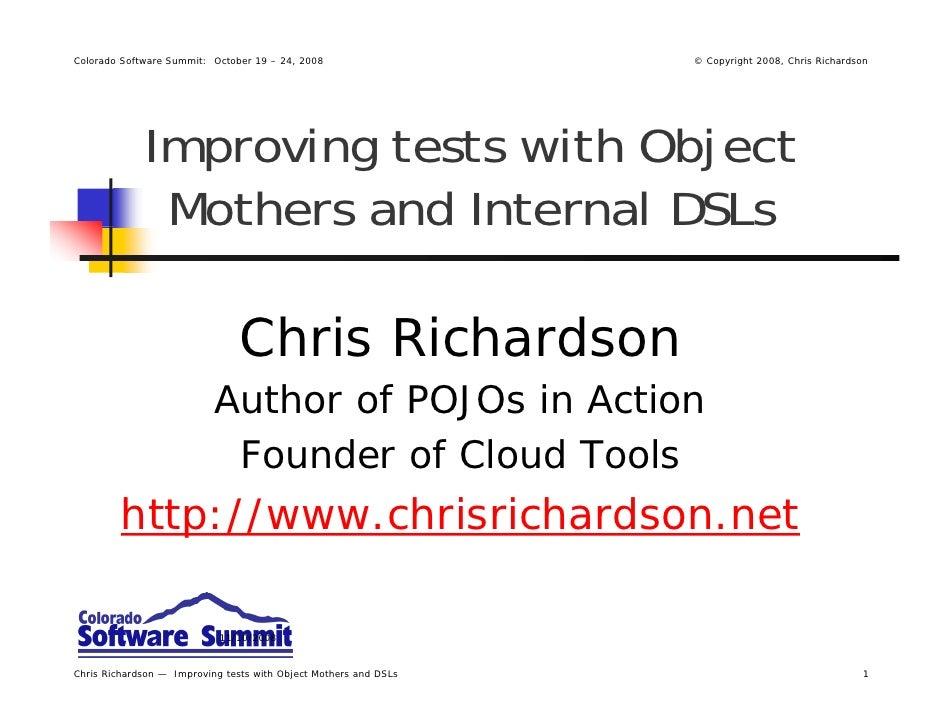 Colorado Software Summit: October 19 – 24, 2008                   © Copyright 2008, Chris Richardson                  Impr...
