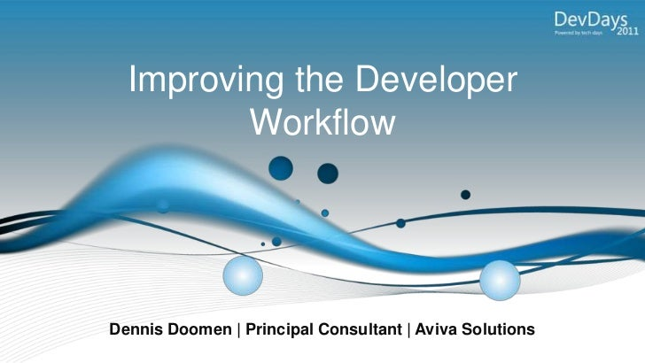 Improving the Developer Workflow<br />Dennis Doomen | Principal Consultant | Aviva Solutions<br />