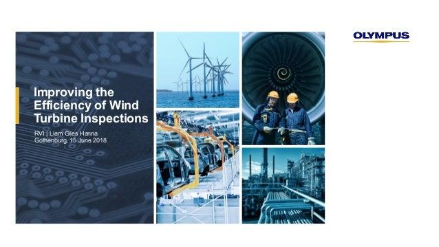 RVI | Liam Giles Hanna Gothenburg, 15 June 2018 Improving the Efficiency of Wind Turbine Inspections