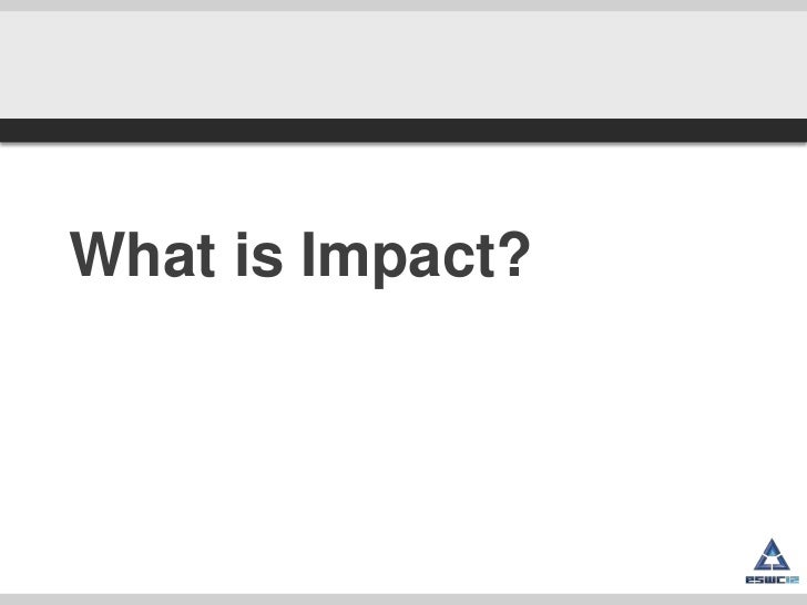 What is Impact?