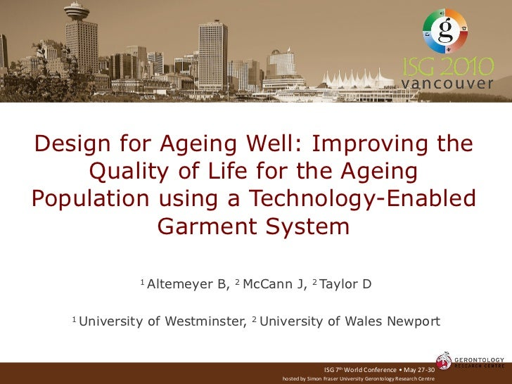 Design for Ageing Well: Improving the Quality of Life for the Ageing Population using a Technology-Enabled Garment System ...