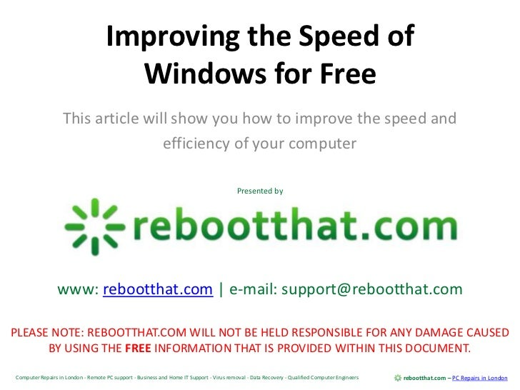 Improving the Speed of Windows for Free<br />This article will show you how to improve the speed and <br />efficiency of y...