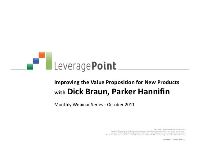 Improving the Value Proposition for New Productswith Dick     Braun, Parker HannifinMonthly Webinar Series - October 2011 ...