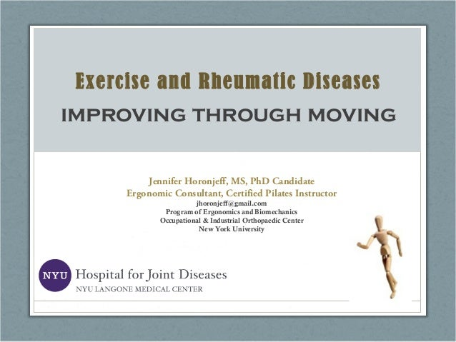 Exercise and Rheumatic Diseases improving through moving Jennifer Horonjeff, MS, PhD Candidate Ergonomic Consultant, Certi...