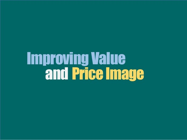 Improving Value and Price Image