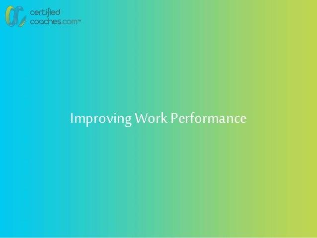 Improving Work Performance