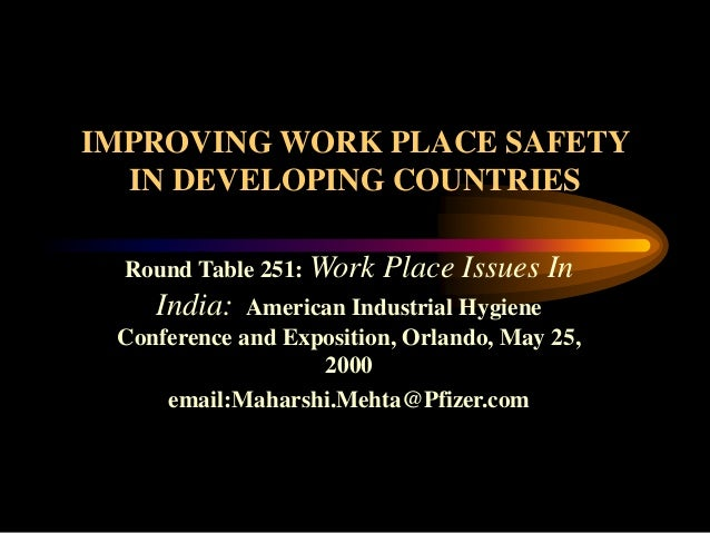 Round Table 251: Work Place Issues In India: American Industrial Hygiene Conference and Exposition, Orlando, May 25, 2000 ...