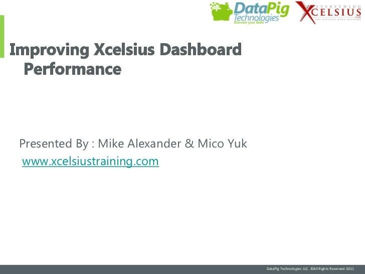 Presented By : Mike Alexander & Mico Yukwww.xcelsiustraining.com                                           DataPig Technol...